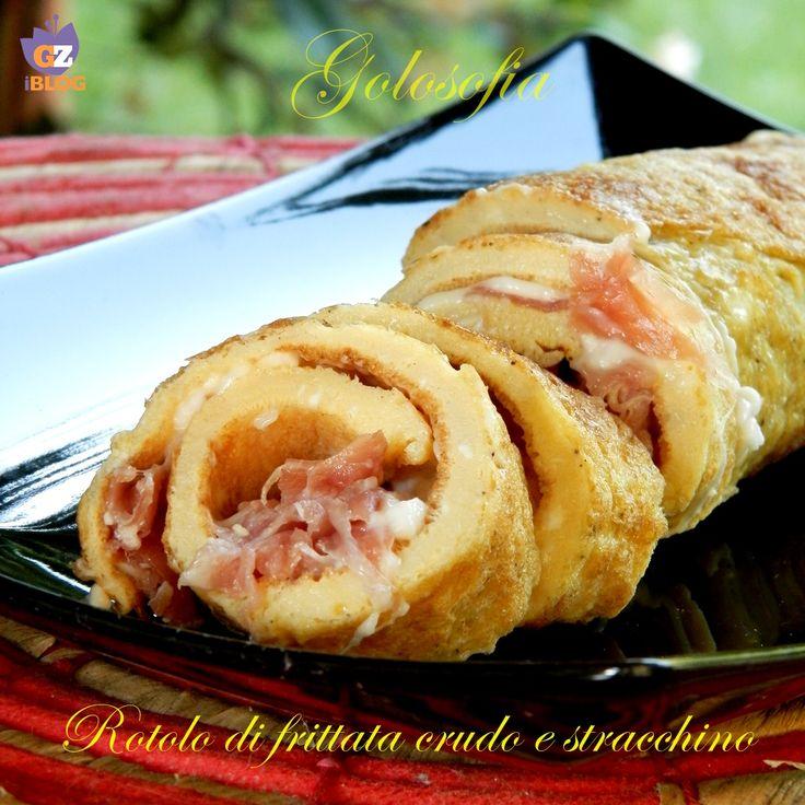 Rotolo di frittata con crudo e stracchino, buonissimo piatto unico che potrete servire fresco, anche come sfizioso antipasto!