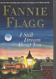 I Still Dream About  by Fannie Flagg