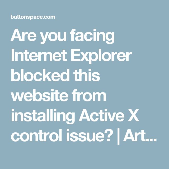 Are you facing Internet Explorer blocked this website from installing Active X control issue? | Articles@PR4 at ButtonSpace - Social Media Buttons | Social Network Buttons | Share Buttons