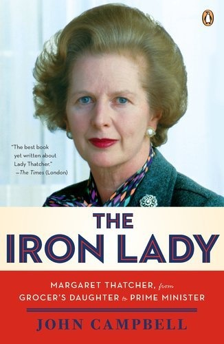For Sell --> The Iron Lady: Margaret Thatcher, from Grocer's Daughter to Prime Minister By John Campbell Price:	$6.40  Search & buy on this app https://apps.facebook.com/bookstoretop/ Product Description The Iron Lady, the definitive Margaret Thatcher biography, is available just in time for the movie starring Meryl Streep as one of the most infamous figures in postwar politics.