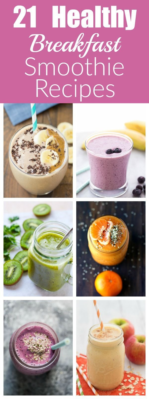 21 HEALTHY Breakfast Smoothie recipes for busy mornings…
