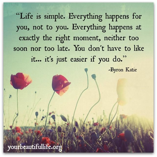 I find this to be true almost daily, things happen for a reason, let go of the illusion of control don't brave for impacts that may never come, just be.