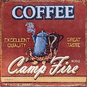 *CAMPFIRE COFFEE label ☮ Coffee or Tea? Vintage art and quotes ☮