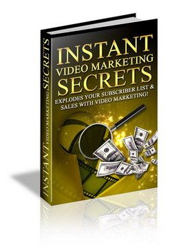 Instant Video Marketing Secrets