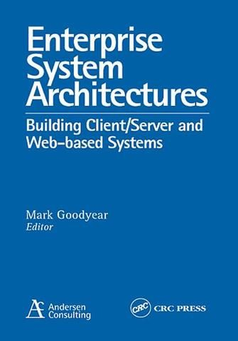 Enterprise System Architectures: Building Client Server and Web Based Systems; Mark Goodyear; Paperback
