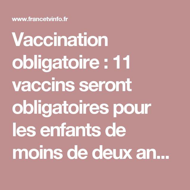 Vaccination obligatoire: 11 vaccins seront obligatoires pour les enfants de moins de deux ans à partir de 2018