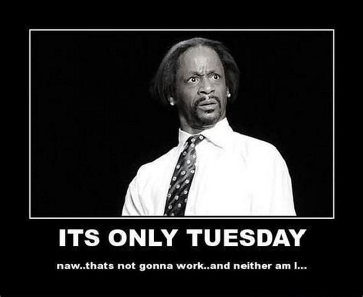 101 Funny Tuesday Memes When You Re Happy You Survived A Workday Tuesday Meme Funny Tuesday Meme Tuesday Humor