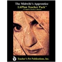 LitPlan Teacher Pack For The Midwife's Apprentice--Complete unit of study; open and teach. Includes study questions, vocabulary, daily lessons with assignments & activities, unit tests, writing assignments, review materials...everything you need.