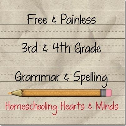 Free and Painless grammar and spelling for my 3rd and 4th graders?  I'll show you how at Homeschooling Hearts & Minds