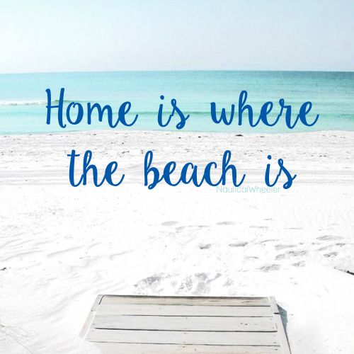 Home is where the beach is quote