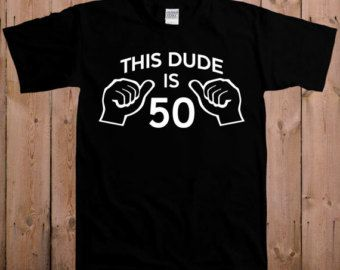 Funny t shirt birthday shirt fathers day gifts 50th birthday Christmas gifts 1964 This dude is 50 custom choose any year T-Shirt Tee shirt
