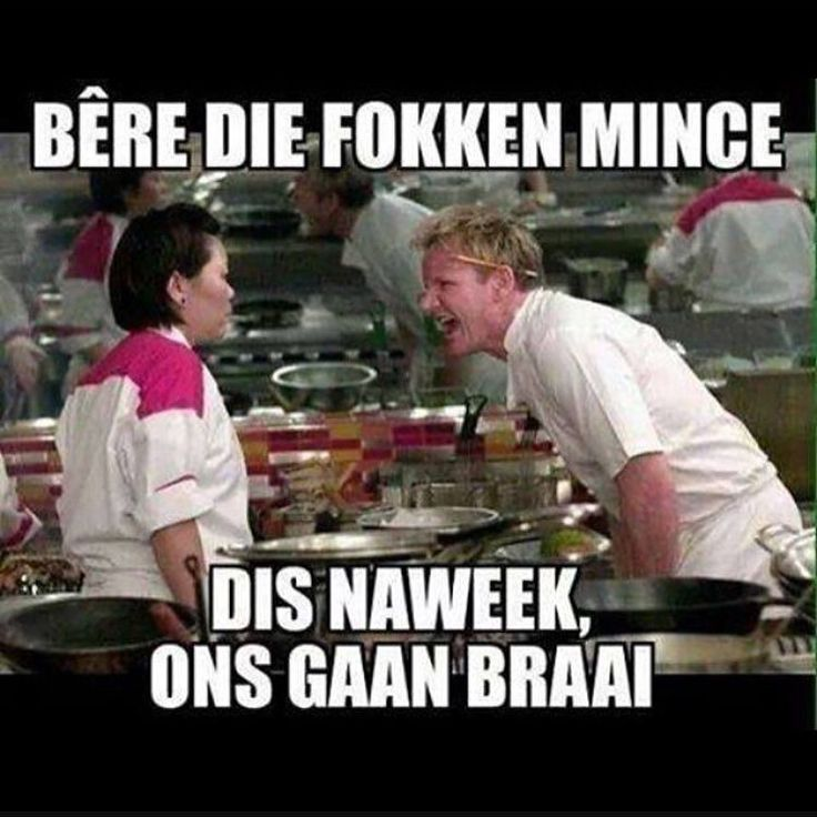 Bêre die fokken mince dis naweek - ons gaan braai!!! #braai #friday #southafrica #tgif Thanks @louiegerber for being an awesome fan and sharing our page! Keep sending your shit we are happy to throw a shoutout your way! #welovesouthafrica - Enjoy the Shit South Africans Say! #CapeTown #africa #comedy #humor #braai #afrikaans