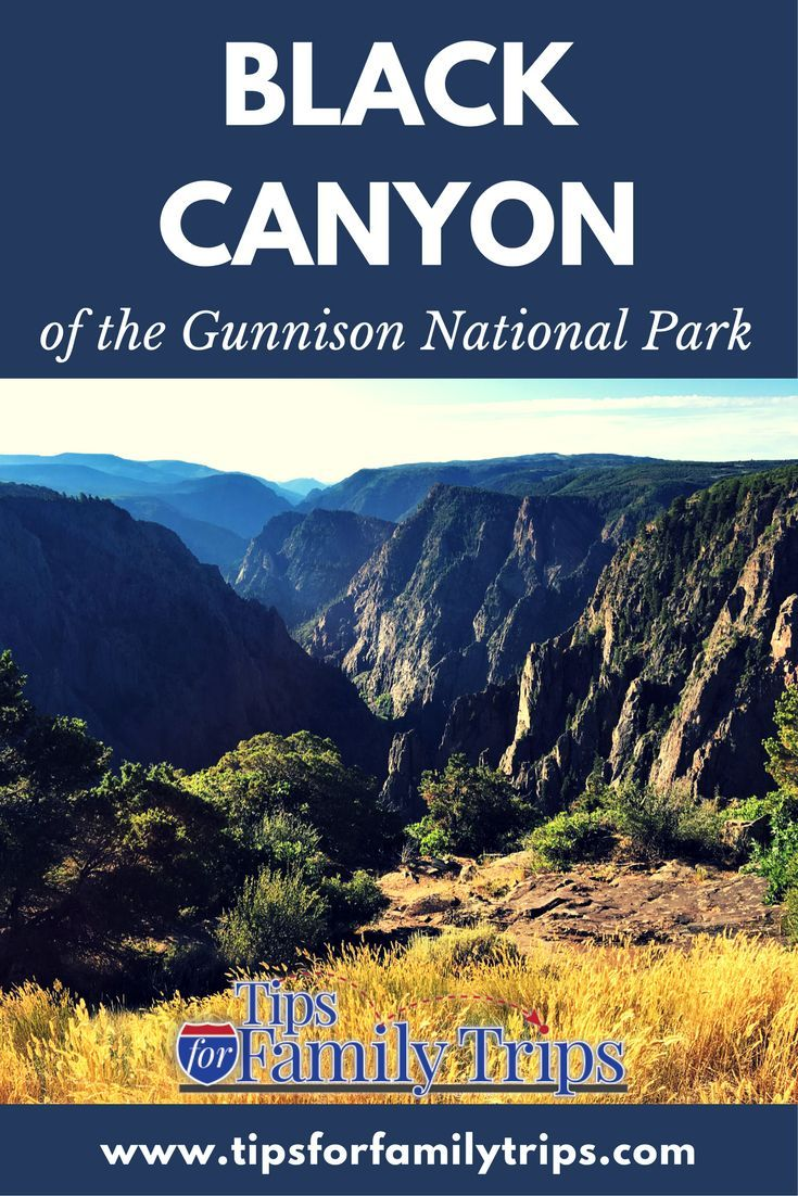 6 tips for visiting Black Canyon of the Gunnison National Park