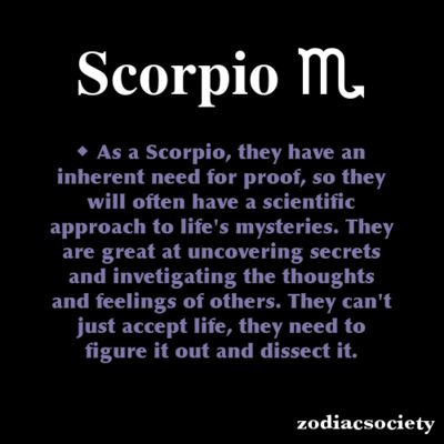 Scorpio Zodiac Facts - Yep. I gotta know not only how it ticks, but why it does too...