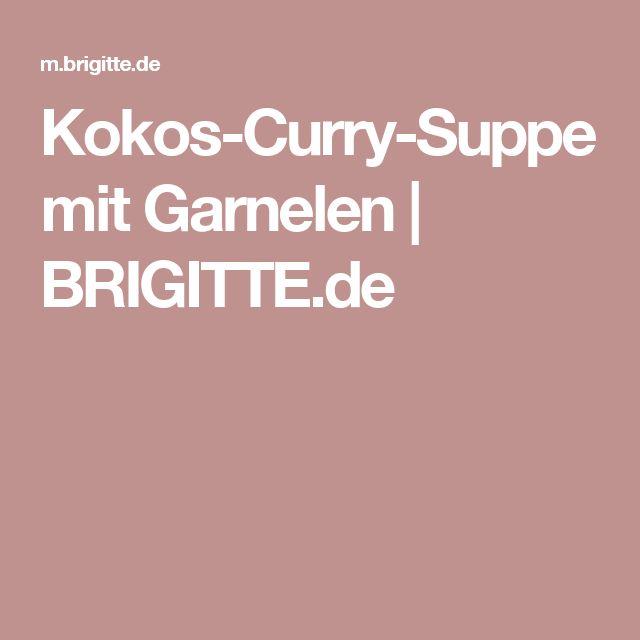 Kokos-Curry-Suppe mit Garnelen   BRIGITTE.de