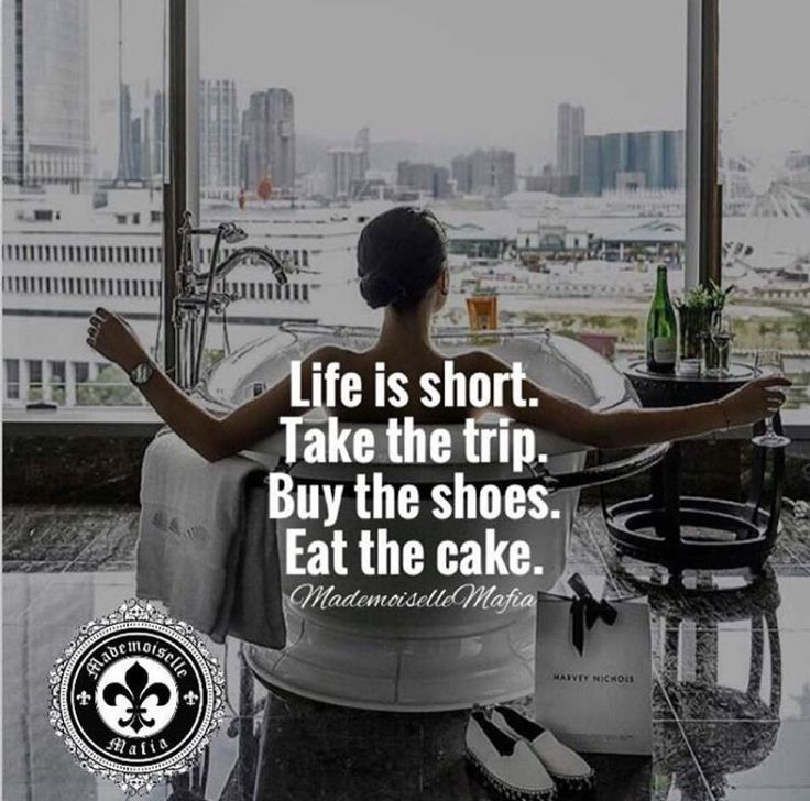 Buy The Shoes Eat The Cake Quote