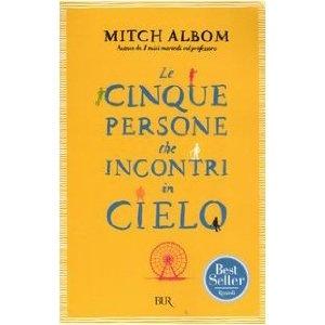 Le cinque persone che incontri in cielo: Amazon.it: Mitch Albom, A. Tissoni: Libri