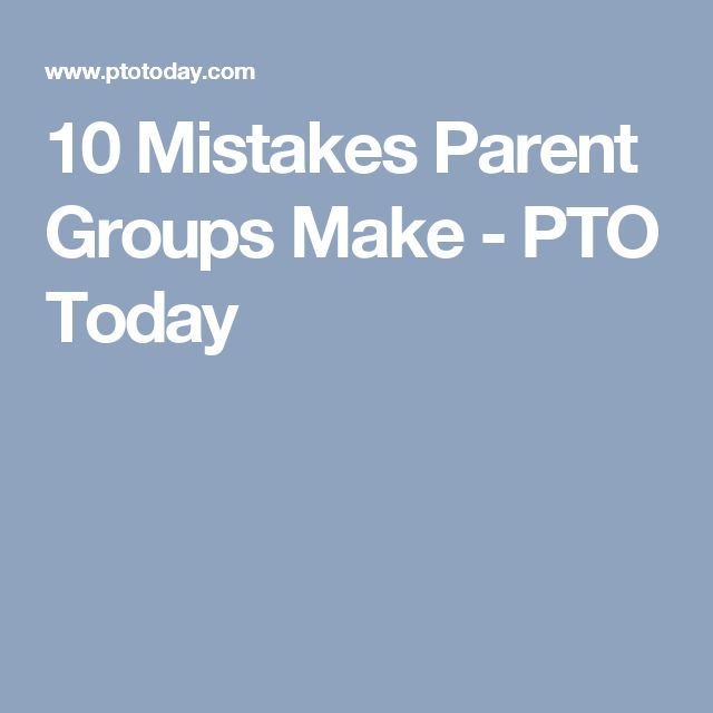 10 Mistakes Parent Groups Make - PTO Today