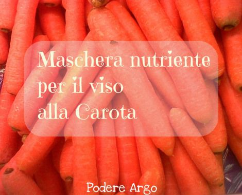 Maschera per il viso alla carota nutriente e fai da te #DIY #Naturalbeauty