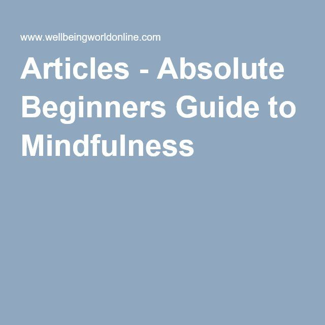 Articles - Absolute Beginners Guide to Mindfulness