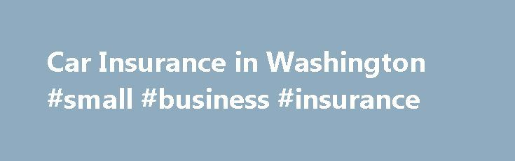 Car Insurance in Washington #small #business #insurance http://insurances.remmont.com/car-insurance-in-washington-small-business-insurance/  #car insurance brokers # Washington Car Insurance The rainy side of Washington state pays a lot more for car insurance, with average rates in Seattle and Tacoma as much as 60 percent higher than state car insurance rates on the arid eastern half. You can see below how every ZIP code in Washington stacks up.Read MoreThe post Car Insurance in Washington…