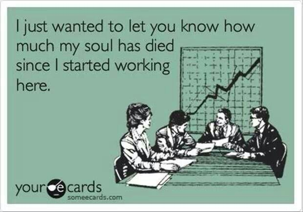 Funny but oh so true, smh. Love my job but hate where i work.