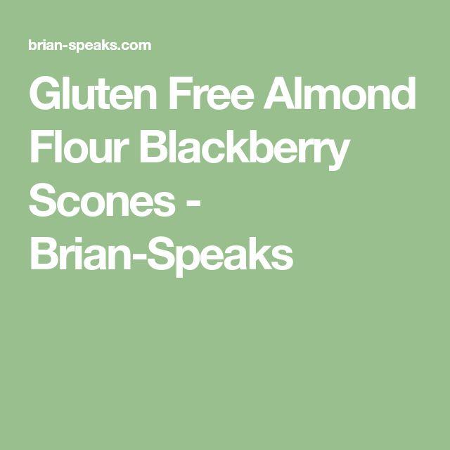 Gluten Free Almond Flour Blackberry Scones - Brian-Speaks