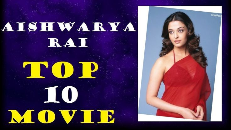 Aishwarya Rai turns 44 today, on this special occasion here we bring you the list of top 10 best movies of Aishwarya Rai Bachchan that made her star of Bollywood