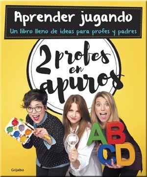Les creadores de l'exitós bloc '2 profes en apuros' presenten un llibre ple de jocs i activitats perquè pares i professors puguin posar-los en pràctica