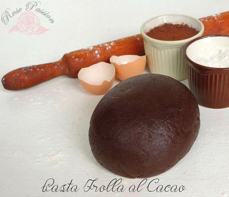 Pasta Frolla al Cacao   Rose Passion