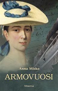 Nimeke: Armovuosi - Tekijä: Anna Misko - ISBN: 9524928426 - Minerva
