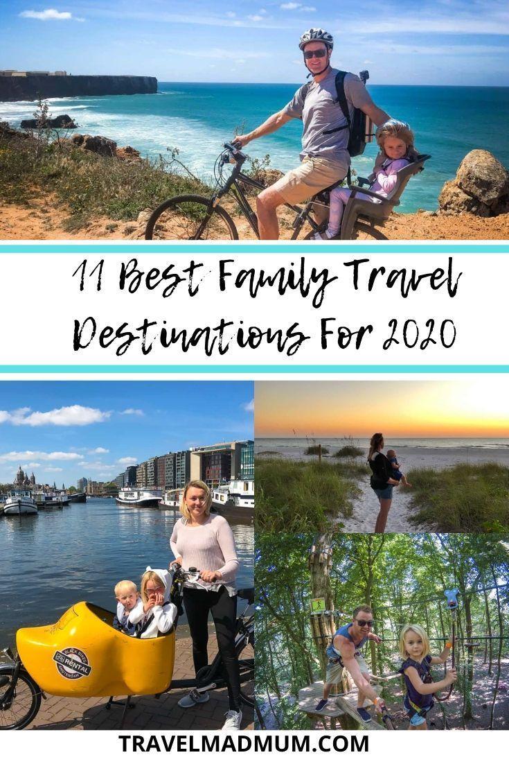 The 11 Best Family Travel Destinations For 2021 Travel Mad Mum Family Travel Family Travel Destinations Toddler Travel