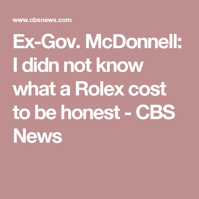 Ex-Gov. McDonnell: I didn not know what a Rolex cost to be honest - CBS News