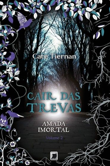 Cair das Trevas - Amada Imortal Vol 02 - Cate Tiernan