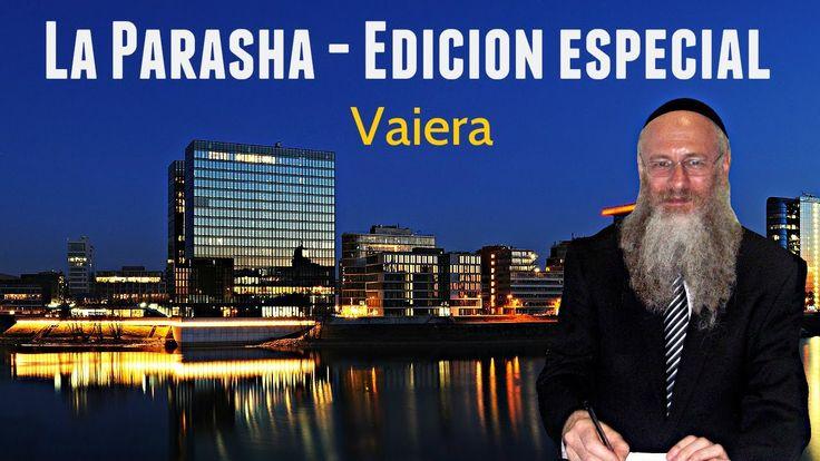 La Parasha semanal - Vaiera - Edicion especial