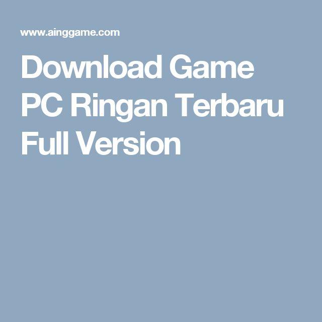 Download Game PC Ringan Terbaru Full Version
