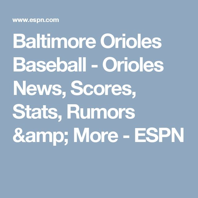 Baltimore Orioles Baseball - Orioles News, Scores, Stats, Rumors & More - ESPN