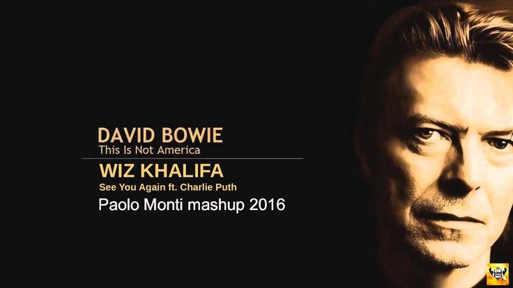 David Bowie Vs Wiz Khalifa - This is not America, See You again - Paolo ...