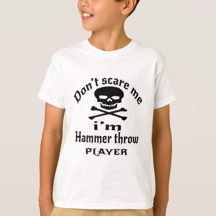 #Do Not Scare Me I Am Hammer throw Player T-Shirt - #cool #kids #shirts #child #children #toddler #toddlers #kidsfashion