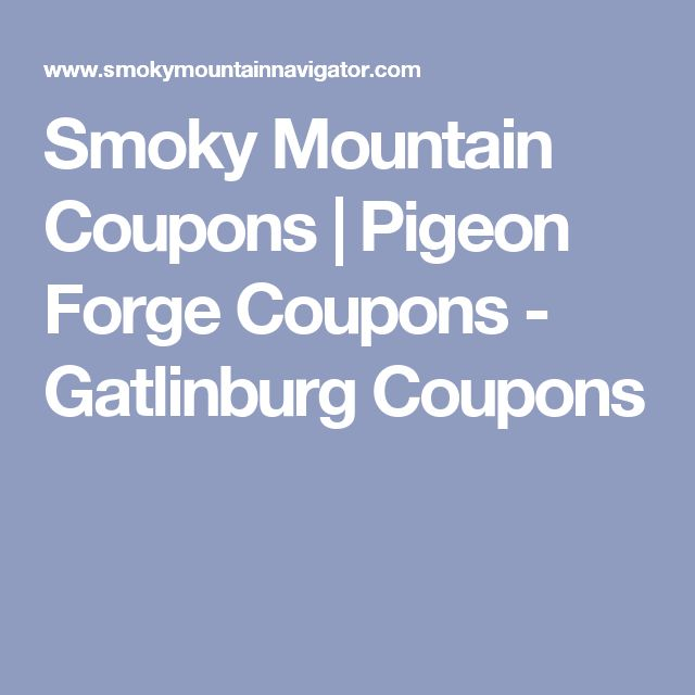 Smoky Mountain Coupons | Pigeon Forge Coupons - Gatlinburg Coupons