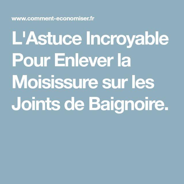 Luastuce Incroyable Pour Enlever La Moisissure Sur Les Joints De Baignoire  With Enlever Joint Silicone Baignoire Acrylique With Moisissure Sur Joint  ...