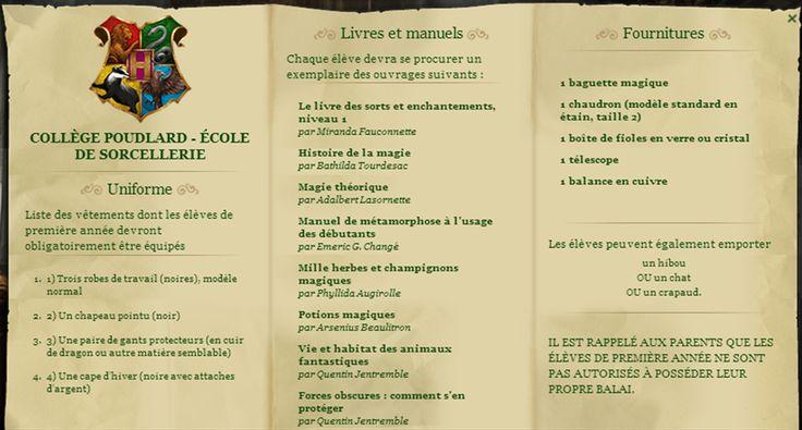 La lettre de Poudlard est une lettre d'inscription à l'école Poudlard envoyée aux jeunes sorciers de Grande-Bretagne qui seront âgés de onze ans à la prochaine rentrée scolaire. Elle est composée d'une lettre écrite par le directeur-adjoint et d'une liste d'ouvrages et d'équipements. L'enveloppe, lourde et épaisse, est faite d'un parchemin jauni portant un sceau de cire frappé de l'écusson de Poudlard au dos et l'adresse est écrite à l'encre vert émeraude. La lettre est écrite sur un...