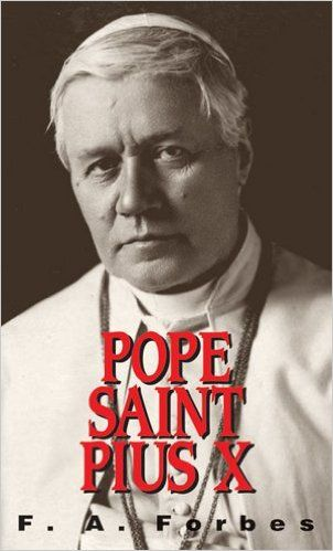 Pope St Pius X by F.A. Forbes - a small introduction to the Saint reviewed here … http://corjesusacratissimum.org/2012/05/pope-st-pius-x/