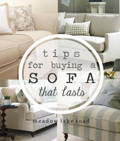 Tips for choosing a quality sofa that will last for years. This may not be information you need right now, but it's info to save for future use when you are sofa shopping! www.meadowlakeroad.com