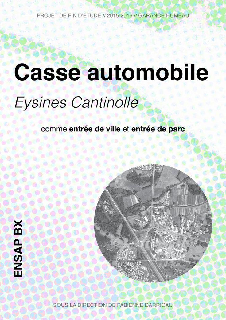 Casse automobile  Diplôme d'archietcture, PFE 2015-2016 ENSAPbx