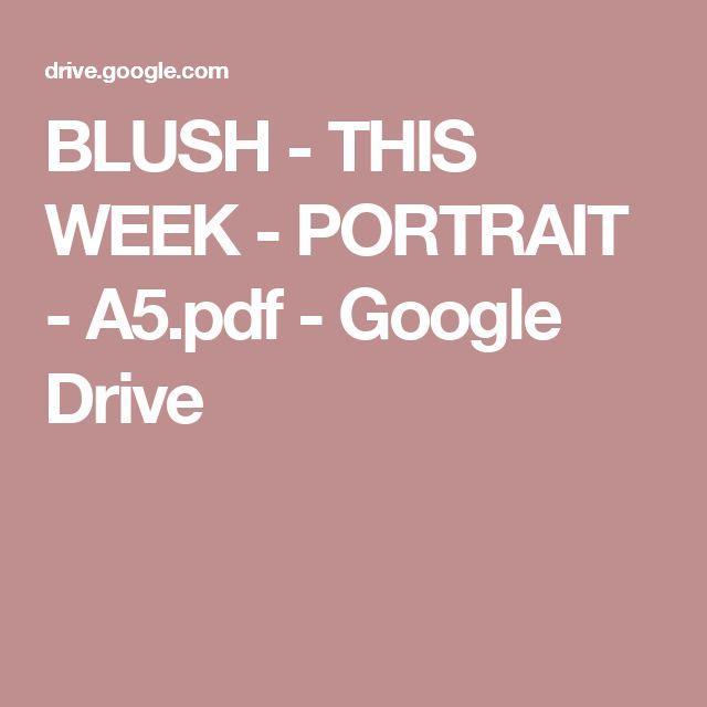 BLUSH - THIS WEEK - PORTRAIT - A5.pdf - Google Drive