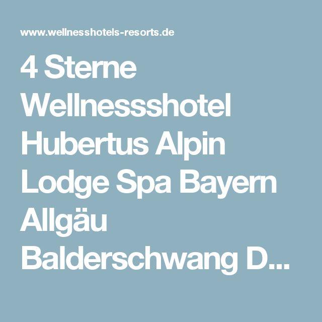 4 Sterne Wellnessshotel Hubertus Alpin Lodge Spa Bayern Allgäu Balderschwang Deutschland buchen.