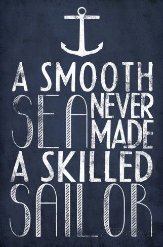A Smooth Sea Never Made A Skilled Sailor Posters at AllPosters.com