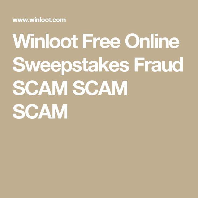 Winloot Free Online Sweepstakes Fraud SCAM SCAM SCAM