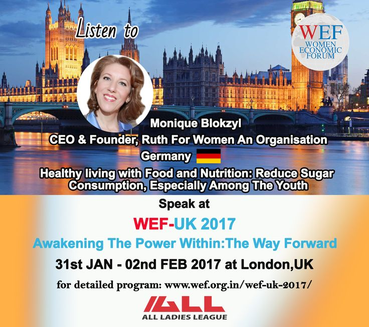 """Monique Blokzyl, CEO & Founder, Ruth For Women An Organisation, Germany Speaks on """"Healthy Living With Food And Nutrition: Reduce Sugar Consumption, Especially Among The Youth"""" WEF-UK 2017.  If you would like to learn about WEF-UK 2017, please visit WEF website: http://bit.ly/2eWoBCY"""